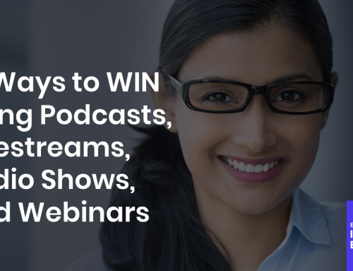 18 Ways to WIN Using Podcasts, Livestreams, Radio Shows, and Webinars